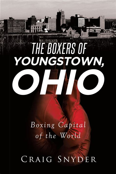 """Craig Snyder's New Book """"The Boxers of Youngstown Ohio"""