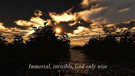 Immortal, Invisible, God Only Wise (with lyrics