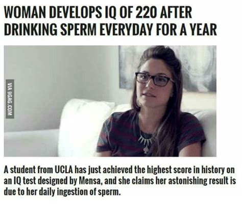 WOMAN DEVELOPS IQ OF 220 AFTER DRINKINGSPERMEVERYDAY FOR a
