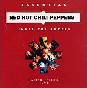 Under the Covers: Essential Red Hot Chili Peppers - Wikipedia