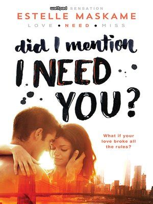 Did I Mention I Need You? by Estelle Maskame · OverDrive